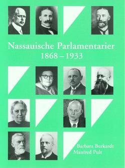 Nassauische Parlamentarier. Ein biographisches Handbuch von Burkardt,  Barbara, Pult,  Manfred