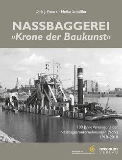 """Nassbaggerei """"Die Krone der Baukunst"""" von Peters,  Dirk J, Schüßler,  Heiko"""