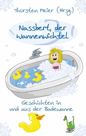 Nassbert, der Wannenwichtel von Meier,  Thorsten