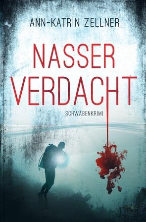 Nasser Verdacht von Zellner,  Ann-Katrin