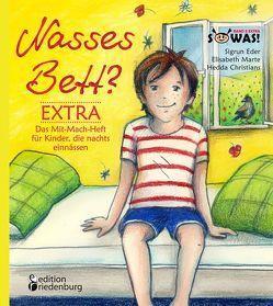 Nasses Bett? EXTRA – Das Mit-Mach-Heft für Kinder, die nachts einnässen von Christians,  Hedda, Eder,  Sigrun, Marte,  Elisabeth