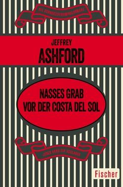 Nasses Grab vor der Costa del Sol von Ashford,  Jeffrey, Stege,  Gisela