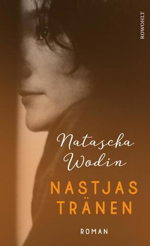 Nastjas Tränen von Wodin,  Natascha