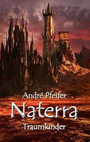 Naterra – Traumkinder von Pfeifer,  André