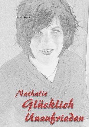 Nathalie  Glücklich unzufrieden von Niemuth,  Nathalie