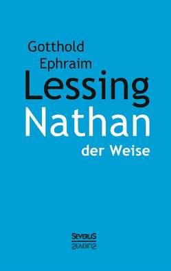 Nathan der Weise von Lessing,  Gotthold Efraim