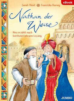 Nathan der Weise von Harvey,  Franziska, Theel,  Sarah
