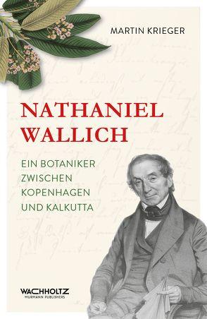 Nathaniel Wallich von Krieger,  Martin