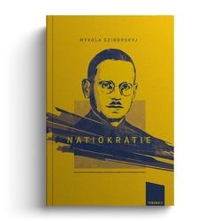 Natiokratie von Krawtschenko,  Mykola, Stein,  Philip, Sziborskyj,  Mykola