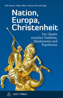Nation, Europa, Christenheit von Dirsch,  Felix, Münz,  Volker, Wawerka,  Thomas