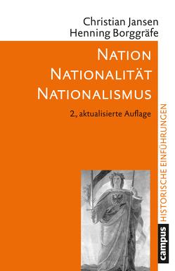 Nation – Nationalität – Nationalismus von Borggräfe,  Henning, Jansen,  Christian