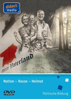 Nation – Rasse – Heimat von Weber,  Juergen