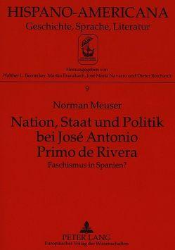 Nation, Staat und Politik bei José Antonio Primo de Rivera von Meuser,  Norman