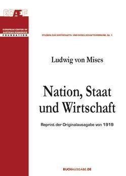 Nation, Staat und Wirtschaft von Leube,  Kurt R, Mises,  Ludwig von