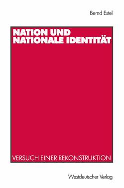 Nation und nationale Identität von Estel,  Bernd
