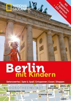 National Geographic Familien-Reiseführer Berlin mit Kindern von Bascot,  Séverine, Guilbot,  Leslie, Roullé,  Estelle Alexandra