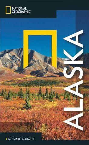 National Geographic Reiseführer Alaska: Alaska erleben. Mit dem Traveler zu Zielen wie Anchorage, Misty Fjords, Inside Passage, White Pass, Yukon Route und die Nationalparks, mit Alaska-Karte von Devine,  Bob, Helmhausen,  Ole, Melford,  Michael