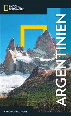 NATIONAL GEOGRAPHIC Reiseführer Argentinien von Bernhardson,  Wayne, Miciu,  Eliseo, Unterkötter,  Meik