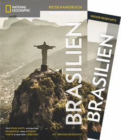 NATIONAL GEOGRAPHIC Reisehandbuch Brasilien von Hinchberger,  Bill, Rabe,  Gregor