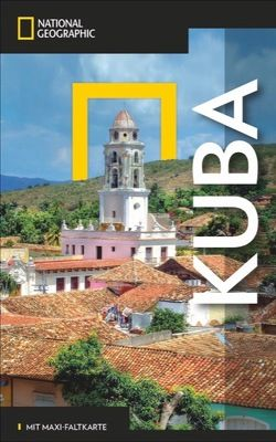 NATIONAL GEOGRAPHIC Reiseführer Kuba von Baker,  Christopher P.