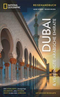 NATIONAL GEOGRAPHIC Reisehandbuch Dubai & Vereinigte Arabische Emirate von Catherine Gerber, Schulte-Peevers,  Andrea