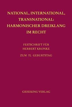 National, International, Transnational: Harmonischer Dreiklang im Recht von Benicke,  Christoph, Huber,  Stefan