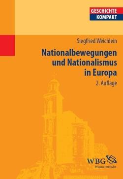 Nationalbewegungen und Nationalismus in Europa von Puschner,  Uwe, Weichlein,  Siegfried