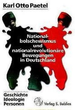 Nationalbolschewismus und nationalrevolutionäre Bewegungen in Deutschland von Paetel,  Karl O.