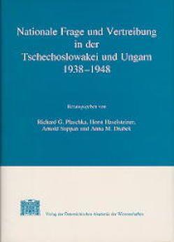 Nationale Frage und Vertreibungsproblematik in der Tschechoslowakei und Ungarn 1938-1948 von Drabek,  Anna M, Haselsteiner,  Horst, Plaschka,  Richard G, Suppan,  Arnold