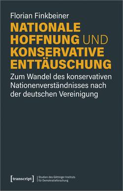Nationale Hoffnung und konservative Enttäuschung von Finkbeiner,  Florian