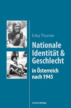 Nationale Identität und Geschlecht in Österreich nach 1945 von Thurner,  Erika