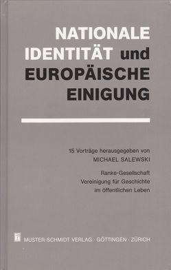 """Nationale Identität und """"Europäische Einigung"""" von Herbst,  Ludolf, Hillgruber,  Andreas, Pommerin,  Reiner, Salewski,  Michael"""