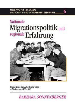 Nationale Migrationspolitik und regionale Erfahrung von Sonnenberger,  Barbara