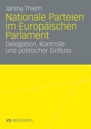 Nationale Parteien im Europäischen Parlament von Thiem,  Janina