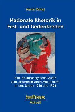 Nationale Rhetorik in Fest- und Gedenkreden von Reisigl,  Martin