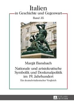 Nationale und aristokratische Symbolik und Denkmalpolitik im 19. Jahrhundert von Bansbach,  Margit