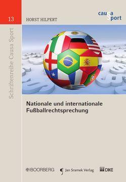 Nationale und internationale Fussballrechtsprechung von Hilpert,  Horst