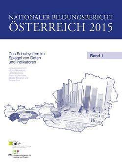 Nationaler Bildungsbericht Österreich 2015 Band 1 von Breit,  Simone, Bruneforth,  Michael, Lassnigg,  Lorenz, Schreiner,  Claudia, Vogtenhuber,  Stefan
