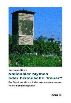 Nationaler Mythos oder historische Trauer? von Kirsch,  Jan-Holger