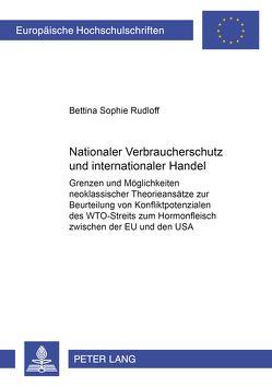 Nationaler Verbraucherschutz und internationaler Handel von Rudloff,  Bettina
