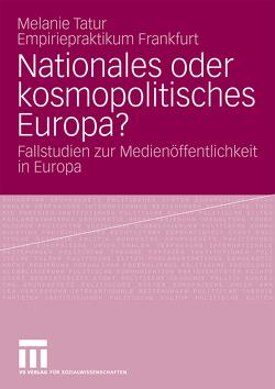 Nationales oder kosmopolitisches Europa? von Tatur,  Melanie