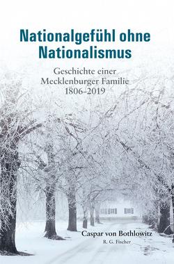 Nationalgefühl ohne Nationalismus von Bothlowitz von,  Caspar