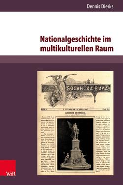 Nationalgeschichte im multikulturellen Raum von Dierks,  Dennis