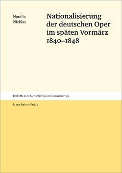 Nationalisierung der deutschen Oper im späten Vormärz 1840–1848 von Nicklas,  Natalia