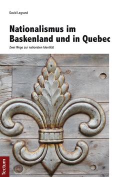 Nationalismus im Baskenland und in Quebec von Legrand,  David