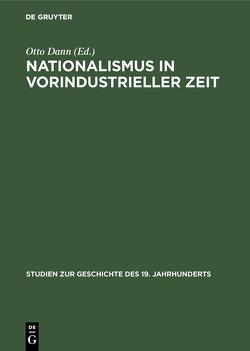 Nationalismus in vorindustrieller Zeit von Dann,  Otto
