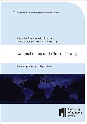 Nationalismus und Globalisierung von Brand,  Alexander, Schubert,  Annika, Schubert,  Daniel, Wiesinger,  Jakob