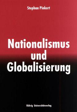 Nationalismus und Globalisierung von Pinkert,  Stephan
