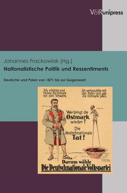 Nationalistische Politik und Ressentiments von Frackowiak,  Johannes