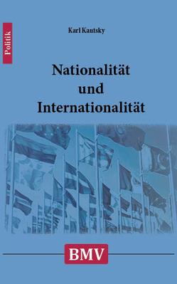 Nationalität und Internationalität von Kautsky,  Karl